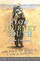 Slow journey south : walking to Africa - a…