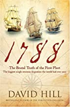 1788 : the brutal truth of the First Fleet :…