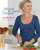 Fab Food for Family & Friends by Janelle…