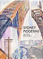 Sydney Moderns: Art for a New World by…