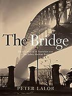 Bridge: The epic story of an Australian icon…