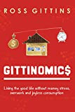 Gittins, Ross: Gittinomics: Living the good life without money stress, overwork and joyless consumption
