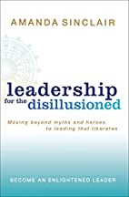 Leadership for the Disillusioned: Moving…