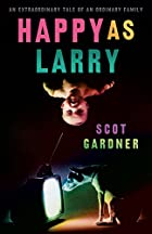 Happy as Larry by Scot Gardner
