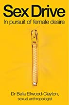 Sex Drive: In Pursuit of Female Desire by…