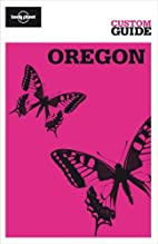 Lonely Planet Custom Guide Oregon by Sandra…