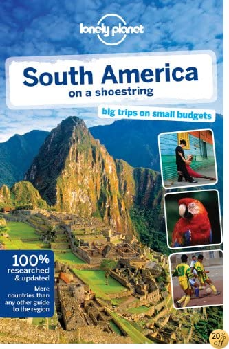 TLonely Planet South America on a shoestring (Travel Guide)