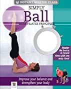 Simply Ball with Pilates Principles (Instant…