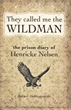 They Called Me the Wildman: The Prison Diary…