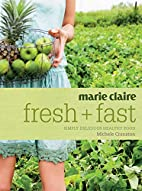 Marie Claire Fresh and Fast by Michele…