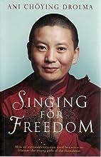 Singing for Freedom by Ani Choying Drolma