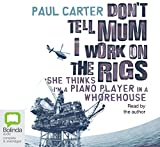 Paul Carter: Don't Tell Mum l Work on the Rigs