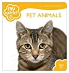 Pet Animals (My World: All about Animals) by…