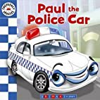 Emergency Vehicles Paul the Police Car by…
