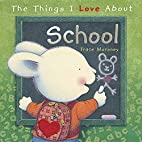 The Things I Love About School by Trace…