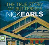 Earls, Nick: The True Story of Butterfish