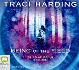 Harding, Traci: Being of the Field (Triad of Being)