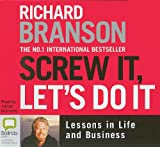 Branson, Richard: Screw It, Let's Do It: Lessons in Life and Business