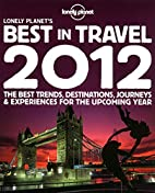 Lonely Planet's Best in Travel 2012 by…
