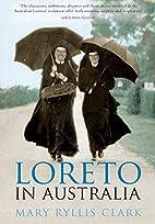 Loreto in Australia by Mary Ryllis Clark