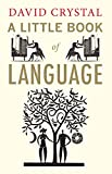 David Crystal: A Little Book of Language