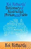 Richards, Kel: Kel Richards' Dictionary of Australian Phrase and Fable