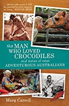 The man who loved crocodiles and stories of…