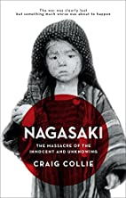 Nagasaki: The Massacre of the Innocent and…