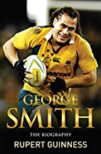 George Smith: The Biography by Rupert…