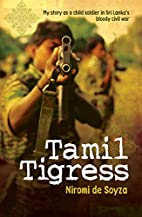 Tamil Tigress: My Story as a Child Soldier…