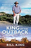 King, Bill: King of the Outback: Tales from an Off-Road Adventurer