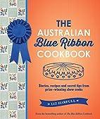 The Australian Blue Ribbon Cookbook:…