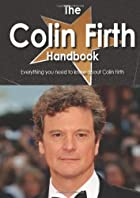 The Colin Firth Handbook - Everything you…