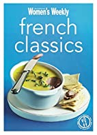 French Classics: Triple-tested Recipes from…