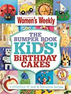 The Bumper Book of Kids' Birthday Cakes:…