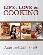 Life, Love and Cooking by Adam Brand