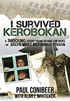 I Survived Kerobokan: A shocking story from…
