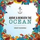 Above and Beneath the Ocean: Create your…