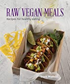 Raw Vegan Meals: Recipes for Healthy Eating…