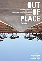 Out of Place (Gwalia): Occasional essays on…