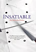 Insatiable: My Life in the Kitchen by Tony…
