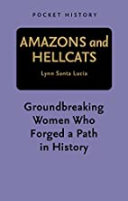 Amazons & hellcats : groundbreaking women…
