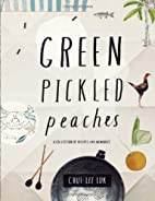 Green Pickled Peaches by Chui Lee Luk