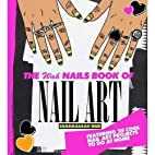 The WAH Nails Book of Nail Art by Sharmadean…