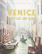 Venice: Recipes Lost and Found by Katie…