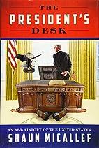 The President's Desk: An Alt-History of…