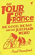 The Tour De France: The Good, the Bad and…
