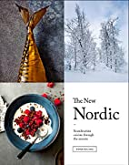 The New Nordic: Recipes from a Scandinavian…