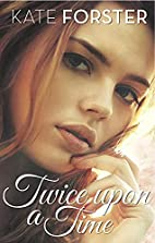 Twice Upon a Time (Smitten) by Kate Forster