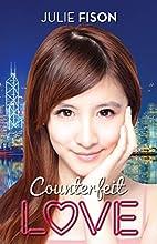 Counterfeit Love (Smitten) by Julie Fison